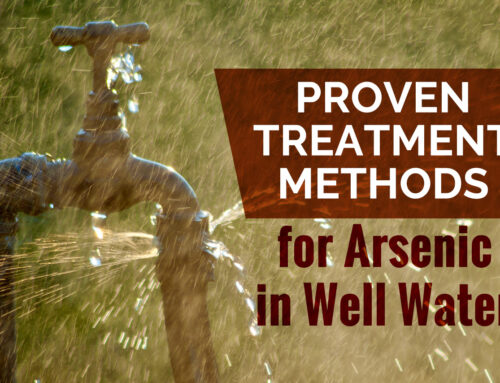 Proven Treatment Methods for Arsenic in Well Water