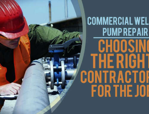 Commercial Well Pump Repair: Choosing the Right Contractor for the Job