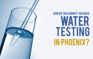 Water Testing in Phoenix AZ