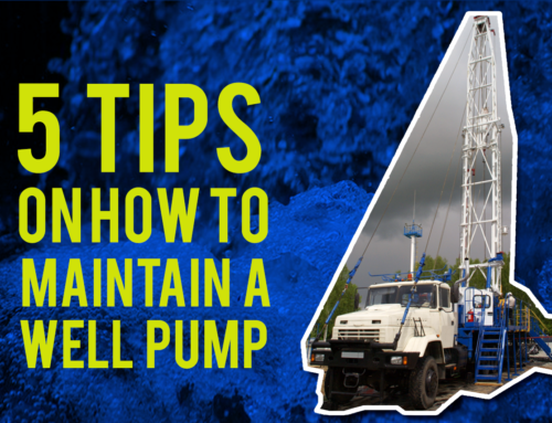 5 Tips on How to Maintain a Well Pump