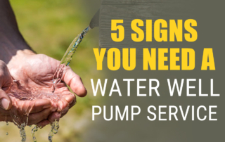 signs you need water well pump service
