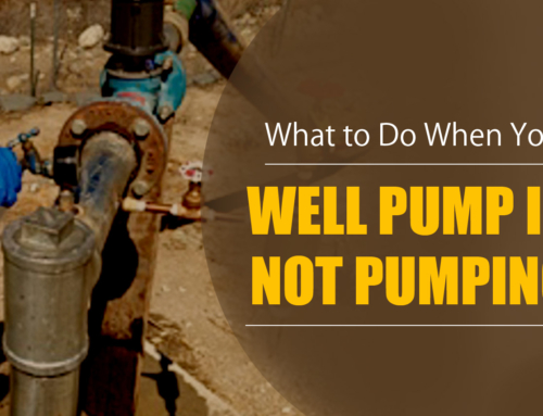 What to Do When Your Well Pump Is Not Pumping