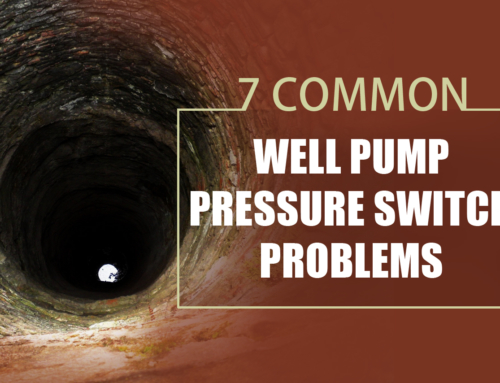 7 Common Well Pump Pressure Switch Problems