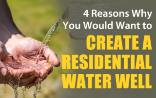 Reasons to use a residential water well service company to create a residential water well