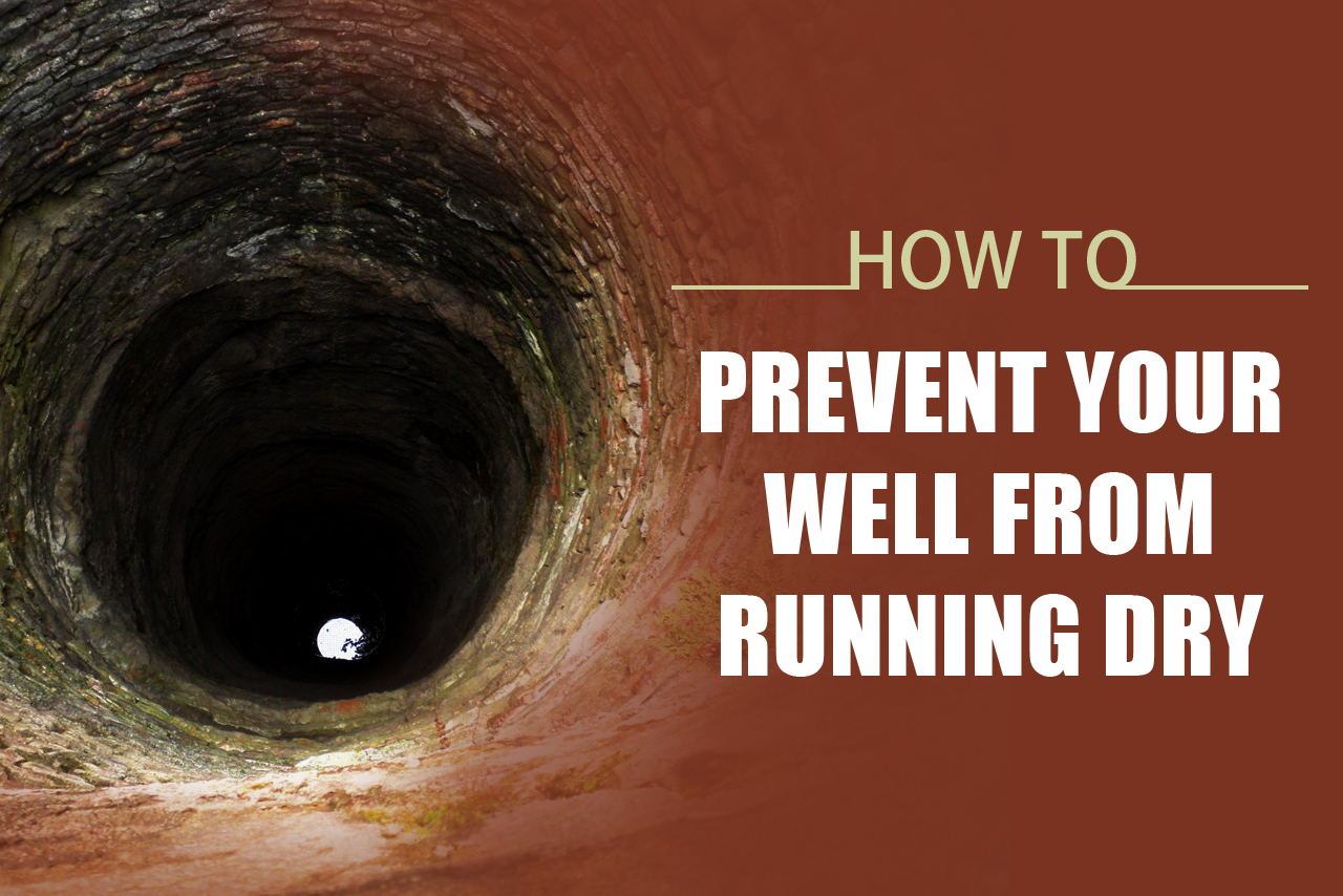 How To Prevent Your Well From Running Dry
