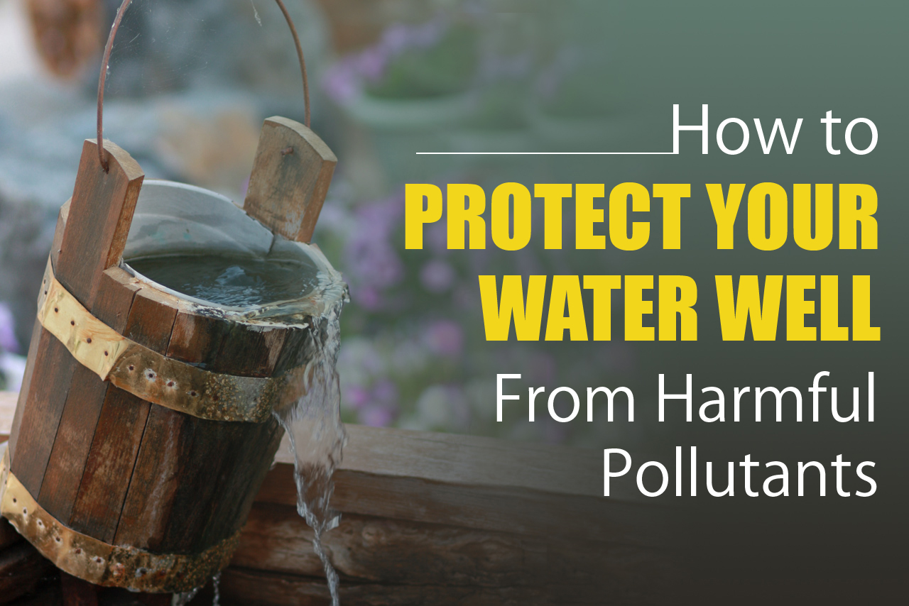 Protect your water well from harmful pollutants with tips from an Arizona well water service company