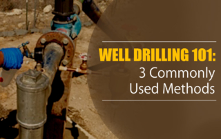 3 Common well drilling methods from a residential water well maintenance company