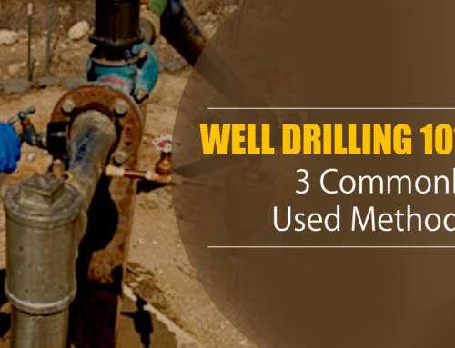 Well Drilling 101: 3 Commonly Used Methods