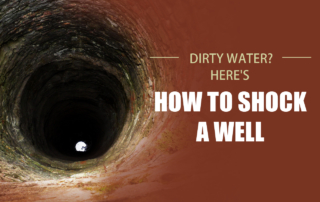 Here's how to shock a well if your water is dirty