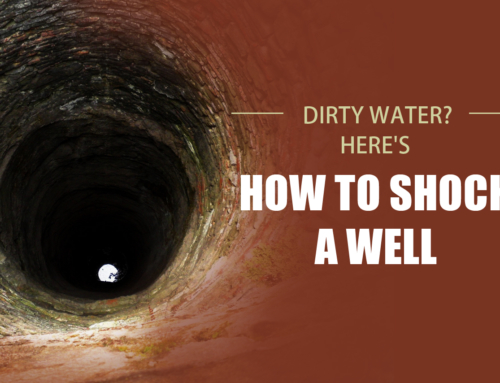 Dirty Water? Here's How to Shock a Well