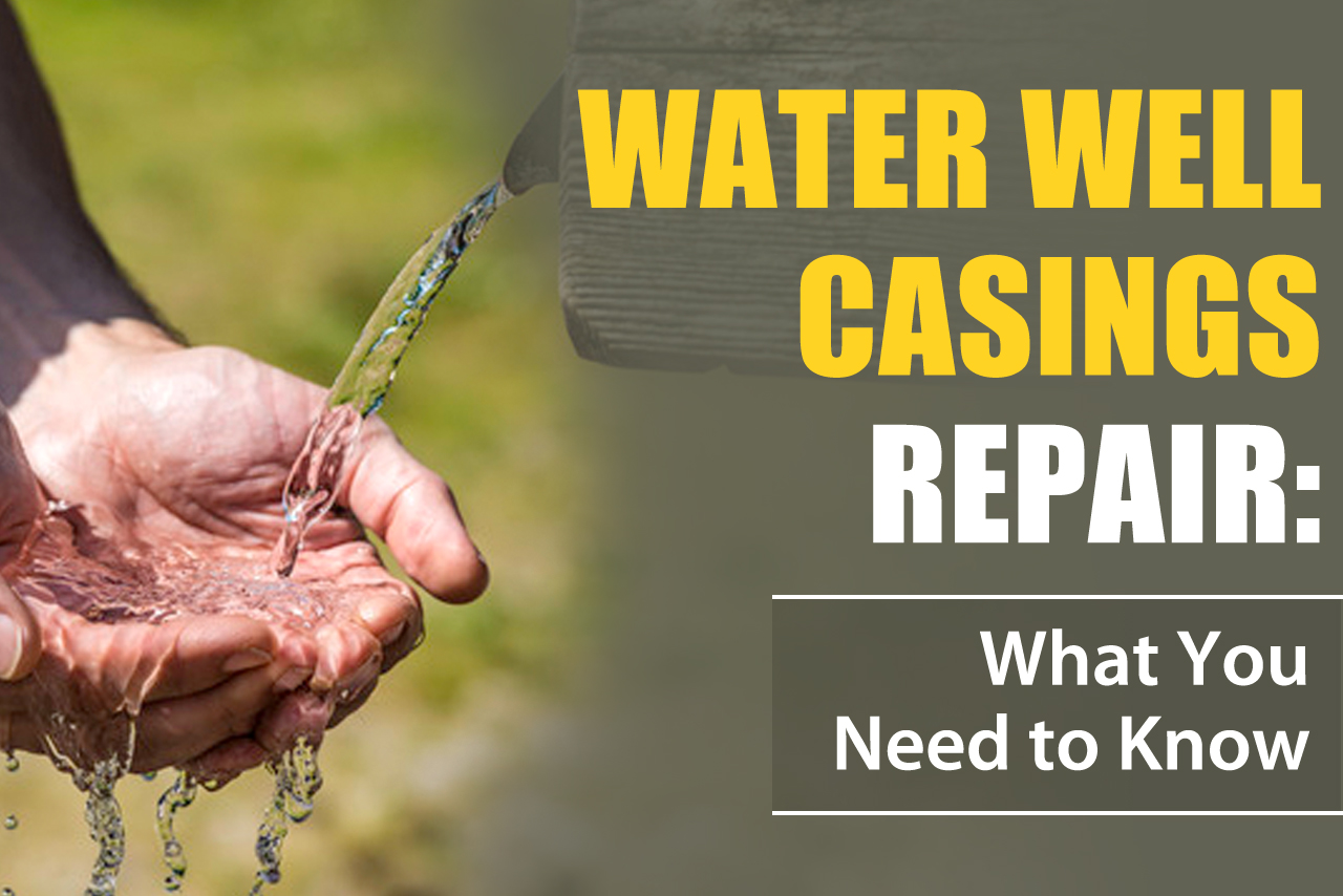 Water Well Casings Repair What You Need To Know