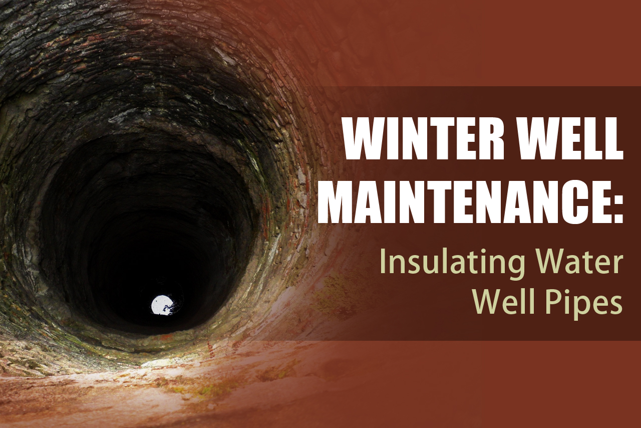 Insulate water well pipes for winter well maintenance