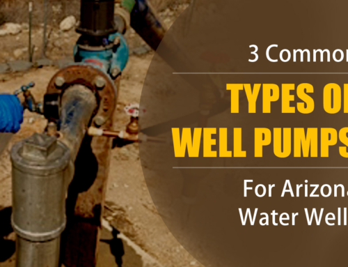 Common Types of Well Pumps For Arizona Water Wells