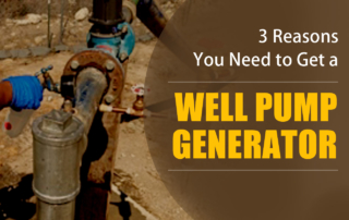 Why you should get a well pump generator from a well pump repair service in Phoenix