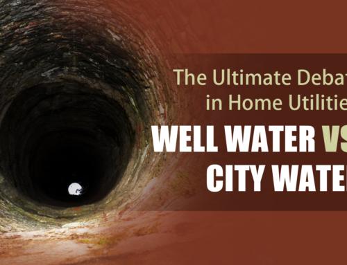 The Ultimate Debate in Home Utilities: Well Water vs. City Water