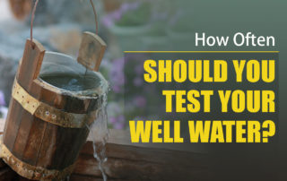 when to test well water