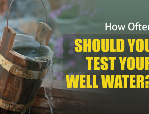 How Often Should You Test Your Well Water?