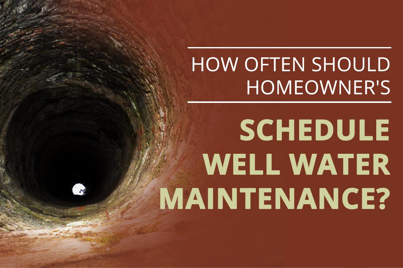 Well Water Maintenance Schedule