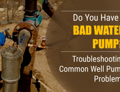 Do You Have a Bad Water Pump? Troubleshooting Common Well Pump Problems