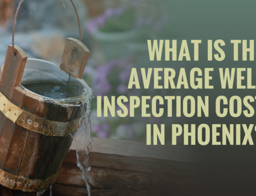 What Is The Average Well Inspection Cost In Phoenix?