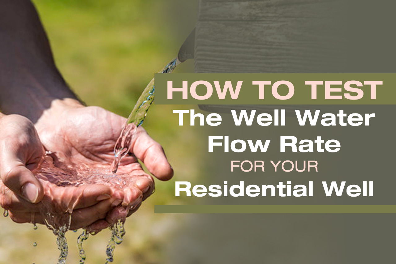 How To Test Well Water Flow Rate