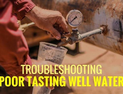 Troubleshooting Poor Tasting Well Water