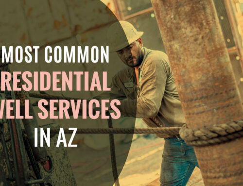 Most Common Residential Well Services in AZ