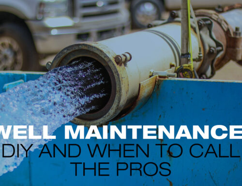 Well Maintenance: DIY and When to Call The Pros