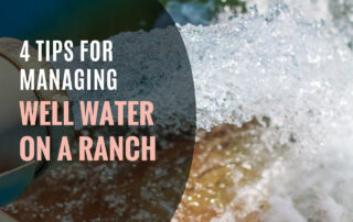 Managing Well Water on a Ranch