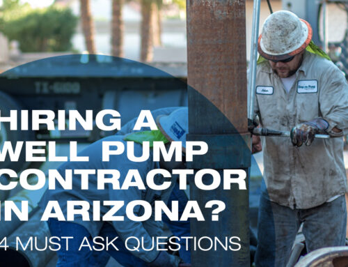 Hiring a Well Pump Contractor in Arizona? 4 Must Ask Questions
