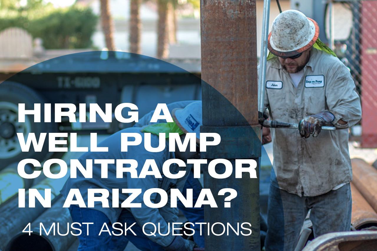 Hiring a Well Pump Contractor in AZ