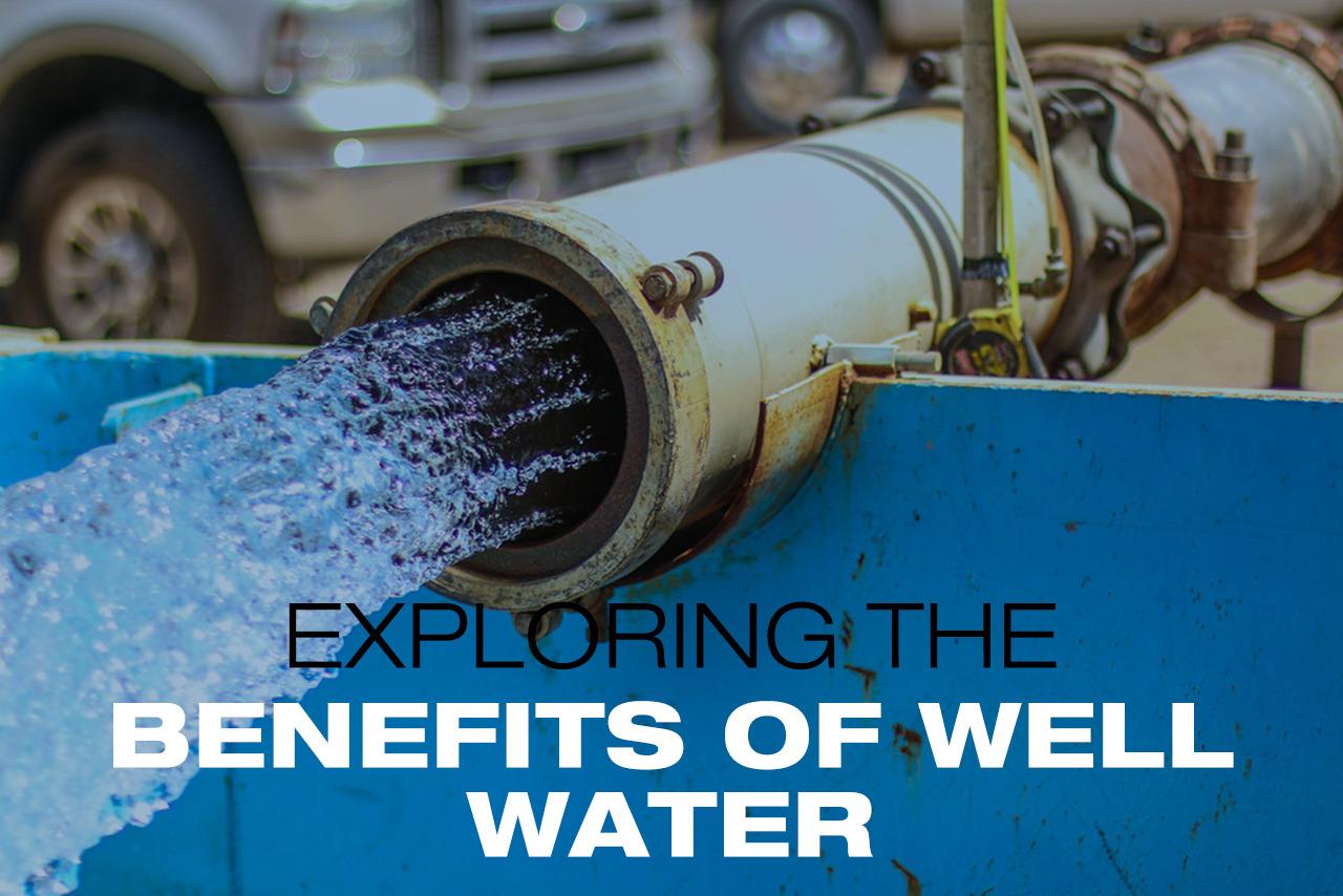 Well Water Benefits