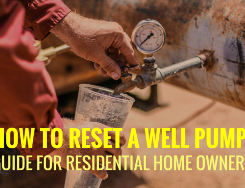 How to Reset a Well Pump: Guide for Residential Home Owners