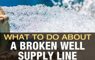 Broken Well Supply Line